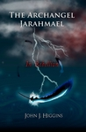 The Archangel Jarahmael - In Rebellion