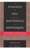 Free online download The Dialogue in Hell Between Machiavelli and Montesquieu: Humanitarian Despotism and the Conditions of Modern Tyranny by Maurice Joly, John S. Waggoner CHM
