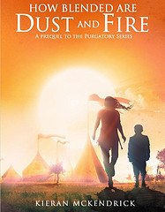 How Blended are Dust and Fire by Kieran McKendrick
