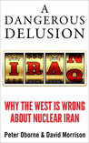 A Dangerous Delusion: Why the Iranian Nuclear Threat Is a Myth