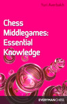 Chess Middlegames: Essential Knowledge