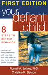 Your Defiant Child: Eight Steps to Better Behavior