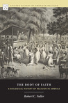 The Body of Faith: A Biological History of Religion in America