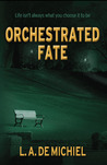 Orchestrated Fate