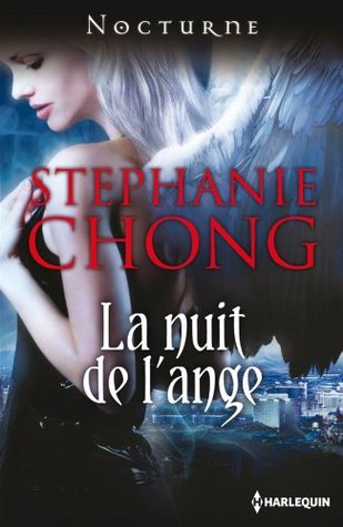 la compagnie des anges the company of angels tome 1 la nuit de l'ange where demons fear to tread stephanie chong