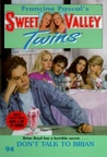 Don't Talk to Brian (Sweet Valley Twins, #94)