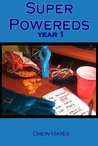 Super Powereds: Year 1 (Super Powereds #1)