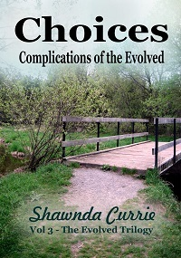 Choices - Complications of the Evolved (The Evolved Trilogy, #3)