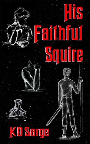 His Faithful Squire by K.D. Sarge