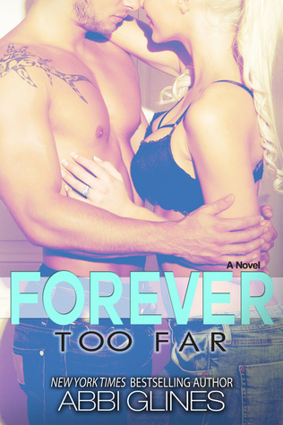 4 stars to Forever Too Far (Too Far #3) by Abbi Glines