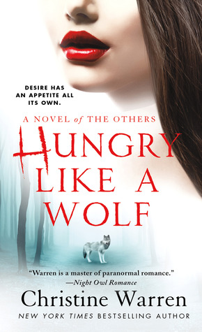 Hungry Like a Wolf (The Others, #8) (REQ) - Christine Warren