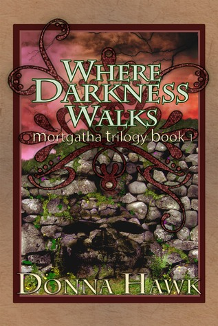Where Darkness Walks by Donna Hawk