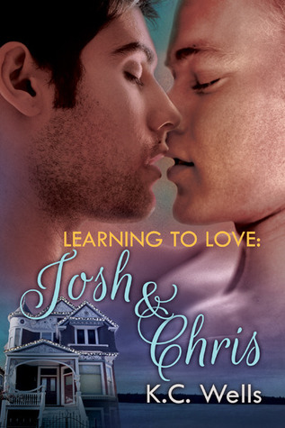 Learning to Love: Josh & Chris (Learning to Love, #3)