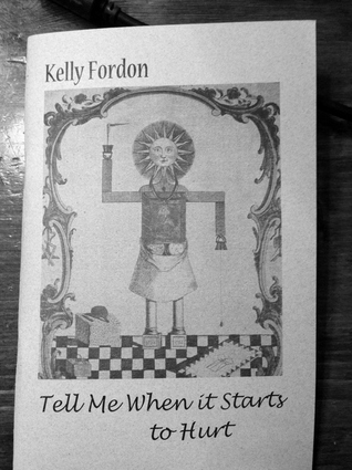 Tell Me When it Starts to Hurt by Kelly Fordon