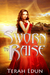 Sworn to Raise (Courtlight, #1)