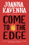Come to the Edge by Joanna Kavenna
