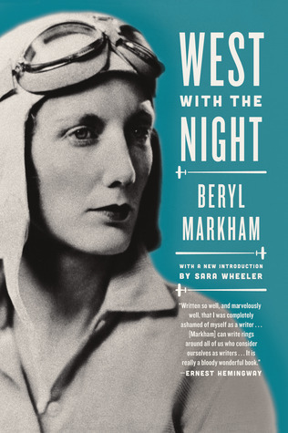 West with the Night by Beryl Markham