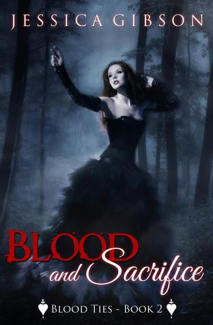 Blood and Sacrifice Blood ties book 2