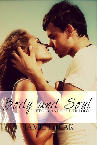 Download for free Body and Soul (The Body and Soul Trilogy #1) by Jamie Loeak PDF