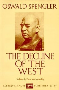 The Decline of the West, Vol. 1 by Oswald Spengler