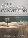 The Continuous Conversion: God Isn't Just Proving Us, He's Improving Us