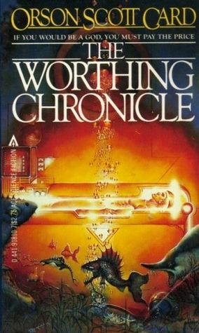 The Worthing Chronicle by Orson Scott Card