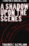 A Shadow Upon The Scenes (Winston & Churchill #5)