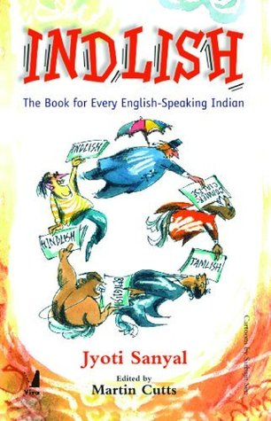 Indlish ; The Book For Every English Speaking Indian by Jyoti Sanyal