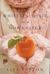 Whistlin' Dixie in a Nor'easter by Lisa Patton