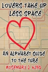 Lovers Take Up Less Space by Rosemary J. Kind