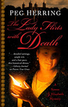 The Lady Flirts with Death: A Simon & Elizabeth Mystery (Simon & Elizabeth, #3)