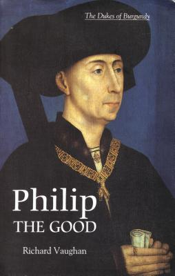 Philip the Good: The Apogee of Burgundy