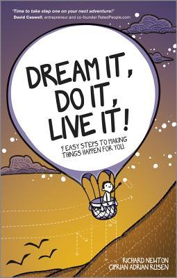 Dream It, Do It, Live It by Richard    Newton