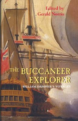 The Buccaneer Explorer: William Dampier's Voyages