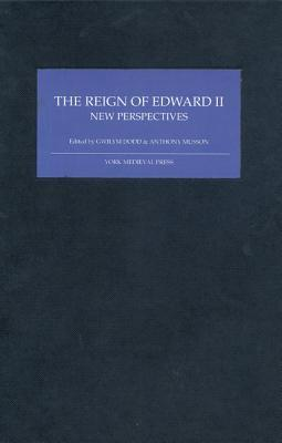 The Reign of Edward II: New Perspectives