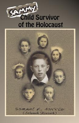 SAMMY: Child Survivor of the Holocaust