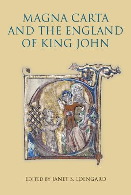 Magna Carta and the England of King John by Janet S. Loengard