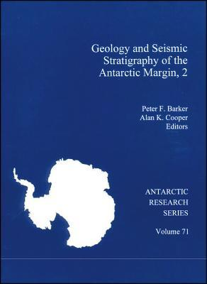 Geology and Seismic Stratigraphy of the Antarctic Margin, 2 Peter F Barker