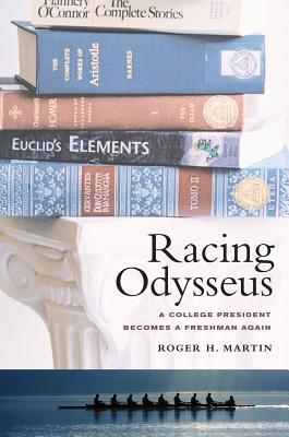 Racing Odysseus: A College President Becomes a Freshman Again