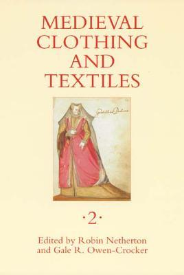 Medieval Clothing and Textiles 2 by Robin Netherton
