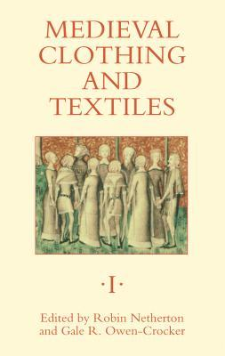 Medieval Clothing and Textiles 1 (Medieval Clothing And Textiles)