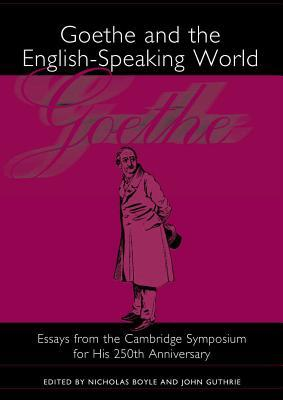 Goethe And The English Speaking World by Nicholas Boyle