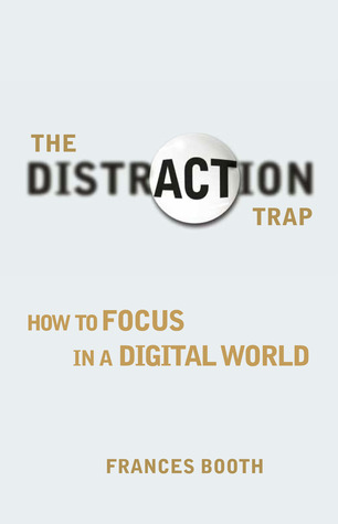 The Distraction Trap by Frances Booth