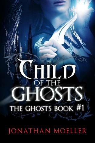 Child of the Ghosts The Ghosts 1