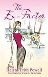 The Ex-Factor: A Novel about First Loves. Helena Frith Powell