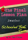 The Final Lesson Plan (Schooled 2)