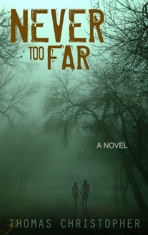 Book Blitz + Giveaway: Never Too Far by Thomas Christopher