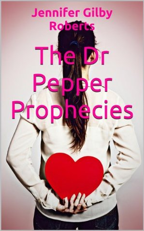 The Dr Pepper Prophecies