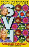 Chateau d'Amour Collection (Sweet Valley High, #132, #133, #134)