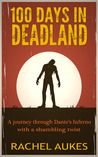 100 Days in Deadland by Rachel Aukes